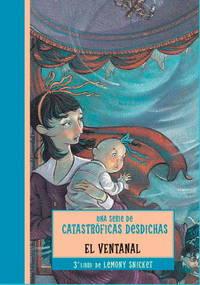 VENTANAL, EL (Una serie de catastroficas desdichas / A Series of Unfortunate Events) (Spanish...
