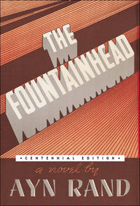 The Fountainhead. [Centennial Edition - large paperback].