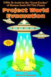 """Project World Evacuation ( UFOs to Assist in the """"Great Exodus"""" of Human Souls Off This Planet)"""
