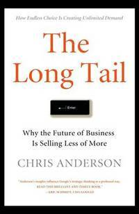 image of The Long Tail: Why the Future of Business Is Sell