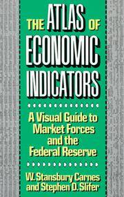 The Atlas of Economic Indicators : A Visual Guide to Market Force