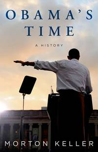 Obama's Time: A History [Hardcover] Keller, Morton