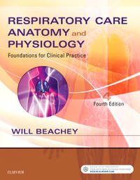 RESPIRATORY CARE ANATOMY AND PHYSIOLOGY FOUNDATIONS FOR CLINICAL PRACTICE 4ED (PB 2018)