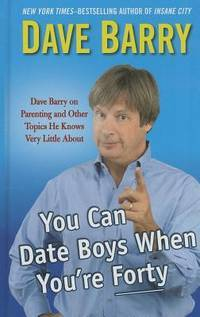 You Can Date Boys When You're Forty (Thorndike Press Large Print Core Series)
