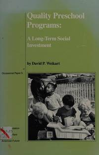 Quality Preschool Programs: A Long Term Social Investment (Occasional Paper Ford Foundation...