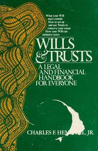 Wills and Trusts: A Legal and Financial Handbook for Everyone