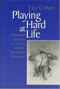 Playing Hard at Life