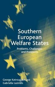 Southern European Welfare States: Problems, Challenges and Prospects