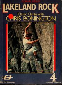 Lakeland Rock: Classic Climbs with Chris Bonington by  Adrian: BAILEY  - First edition  - from Tom Coleman (SKU: 3075)
