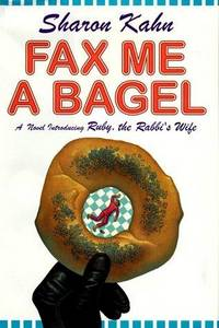 Fax Me a Bagel: A Novel Introducing Ruby, the Rabbi's Wife (Ruby, the Rabbi's Wife Mysteries)