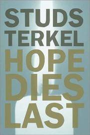 Hope Dies Last: Keeping the Faith in Difficult Times by  Studs Terkel - First Edition - from Newfound Books and Biblio.com