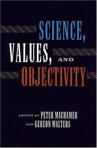 Science Values and Objectivity.