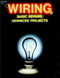Wiring: Basic Repairs Advanced Projects