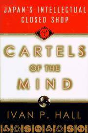 Cartels of the Mind    Japan's Intellectual Closed Shop