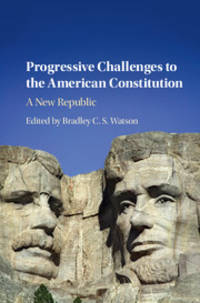 Progressive Challenges to the American Constitution: A New Republic