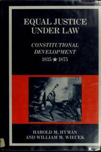 Equal Justice under Law: Constitutional Development 1835-1875
