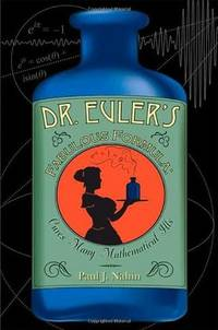 Dr. Euler's Fabulous Formula:   Cures Many Mathematical Ills by Nahin, Paul J - 2011