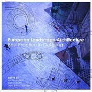 European Landscape Architecture - Best Practice in Detailing