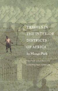 Travels in the Interior Districts of Africa / edited with an introduction by Kate Ferguston Marsters