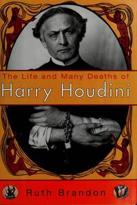 The Life and Many Deaths of Harry Houdini by  Ruth Brandon - Hardcover - from Better World Books  (SKU: GRP10449253)