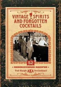 image of Vintage Spirits and Forgotten Cocktails [mini book]: 52 Rediscovered Recipes