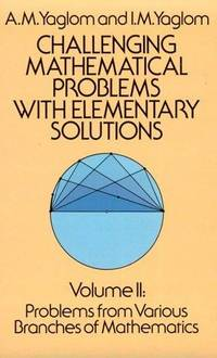 Challenging Mathematical Problems With Elementary Solutions (Volume 2)