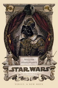 William Shakespeare's Star Wars, Verily, A New Hope