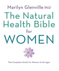 NATURAL HEALTH BIBLE FOR WOMEN: The Complete Guide For Women Of All Ages (new edition)