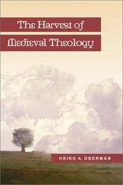 The Harvest of Medieval Theology: Gabriel Biel and Late Medieval Nominalism