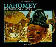 Dahomey : The Warrior Kings (Kingdoms of Africa Ser.)