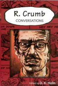 R. Crumb: Conversations (Conversations with Comic Artists Series)