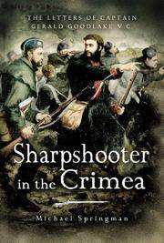 Sharpshooter in the Crimea  The Letters of Captain Goodlake V.C.