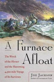 A Furnace Afloat, The Wreck of the Hornet and the Harrowing 4,300-mile Voyage of Its Survivors