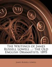 The Writings Of James Russell Lowell