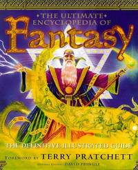 The Ultimate Encyclopedia of Fantasy: The Definitive Illustrated Guide