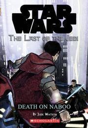 Death on Naboo (Star Wars: Last of the Jedi #4)