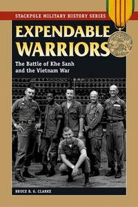 EXPENDABLE WARRIORS: THE BATTLE OF KHE SANH