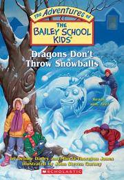 DRAGONS DON'T THROW SNOWBALLS - NUMBER 51 - THE ADVENTURES OF THE BAILEY  SCHOOL KIDS