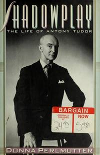 Shadowplay: The Life of Antony Tudor