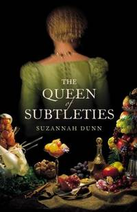 The Queen of Subtleties. by  SUZANNAH: DUNN - UK,8vo HB+dw/dj,1st edn. - from R. J. A. PAXTON-DENNY. (SKU: rja461013)