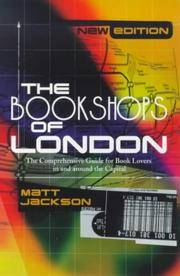 The Bookshops of London New Edition: The Comprehensive Guide for Book Lovers in and Around the...