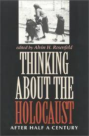 Thinking about the Holocaust : after half a Century