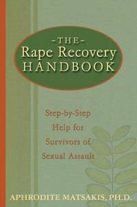 The Rape Recovery Handbook - Step-by-step Help for Survivors of Sexual Assault