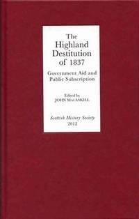 The Highland Destitution of 1837: Government Aid and Public Subscription