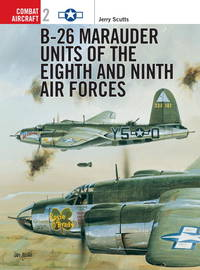 B-26 Marauder Units Of the Eighth and Ninth Air Forces