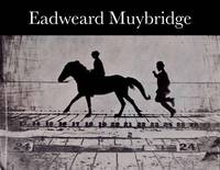 Eadweard Muybridge by  Philip Brookman - Paperback - 2010 - from Colin Martin Art  Books (SKU: 077429)