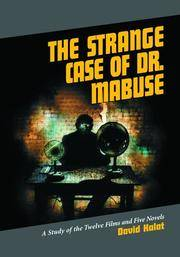 Strange Case of Dr. Mabuse: A Study of the Twelve Films and Five Novels