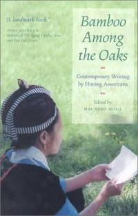 image of Bamboo Among the Oaks: Contemporary Writing by Hmong Americans