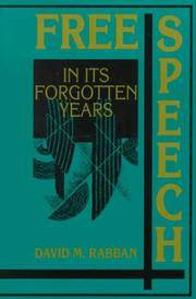 Free Speech in its Forgotten Years, 1870-1920 (Cambridge Historical Studies in A