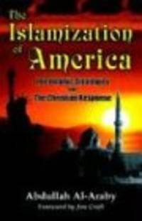 The Islamization of America  The Islamic Stategy and the Christian Response